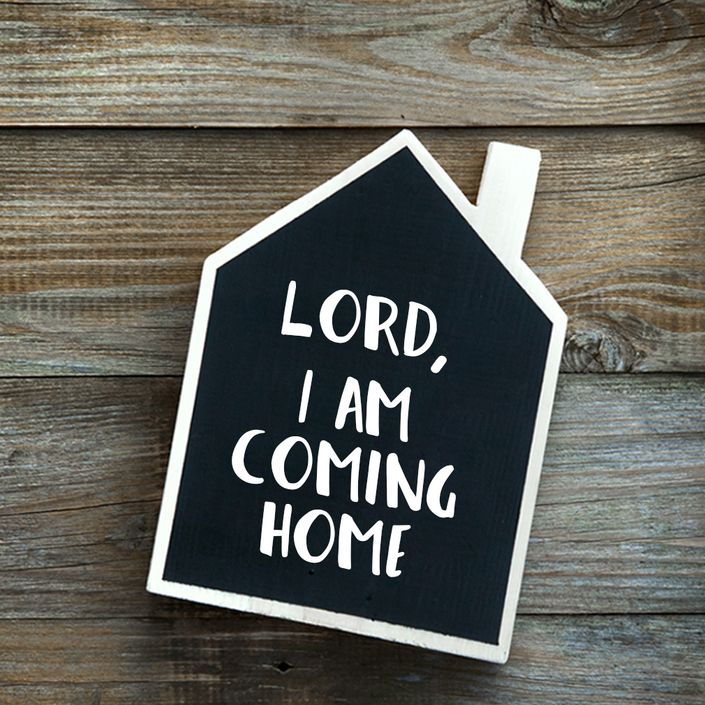Lord, I am coming home